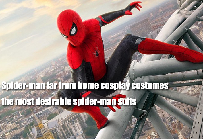 Spider-man far from home cosplay costumes - the most desirable spider-man suits